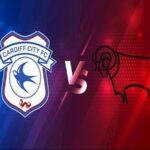 Nhận định Cardiff vs Derby County, 02h00 ngày 3/3