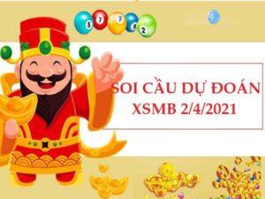 Soi cầu dự đoán KQXSMB 2/4/2021