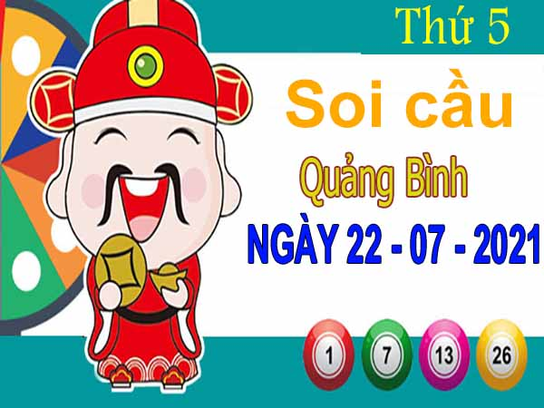 Soi cầu XSQB ngày 22/7/2021 – Soi cầu đài xổ số Quảng Bình thứ 5