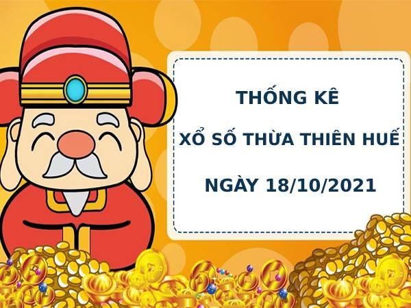 Soi cầu xổ số Thừa Thiên Huế 18/10/2021 thống kê XSTTH chính xác